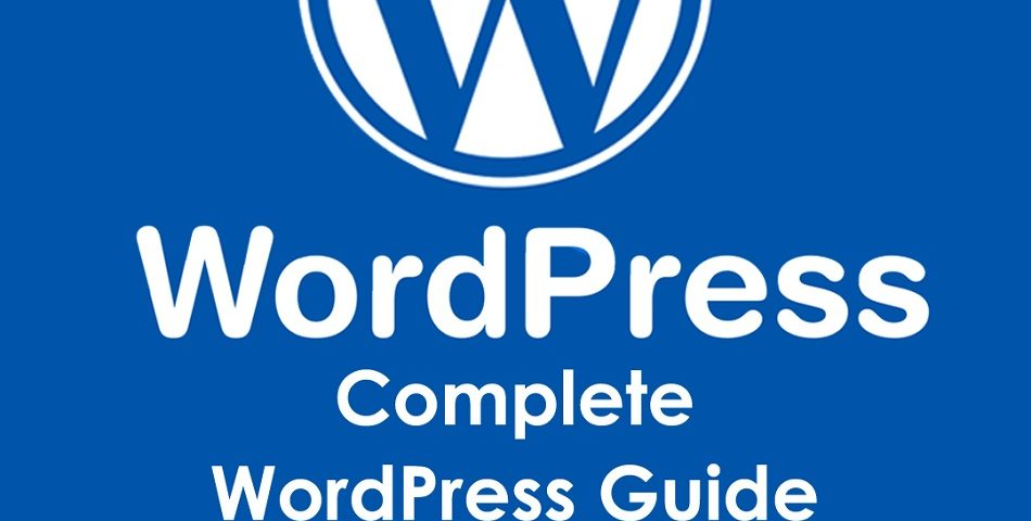 Complete WordPress Guide For Beginners